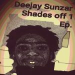 Deejay Sunzar Shades OFF 1 Ep Download Safakaza