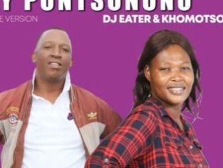 Dj Eater & Khomotso My Pontsonono Mp3 Download Safakaza