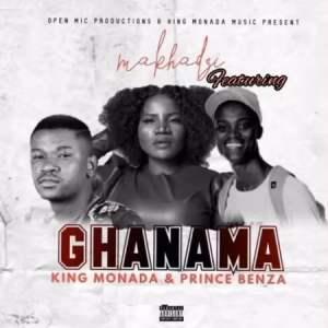 Makhadzi & King Monada – Ghanama ft. Prince Benza