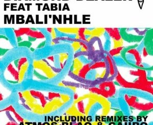 Diamond Dealer – Mbali'nhle (Caiiro Remix) Ft. Tabia