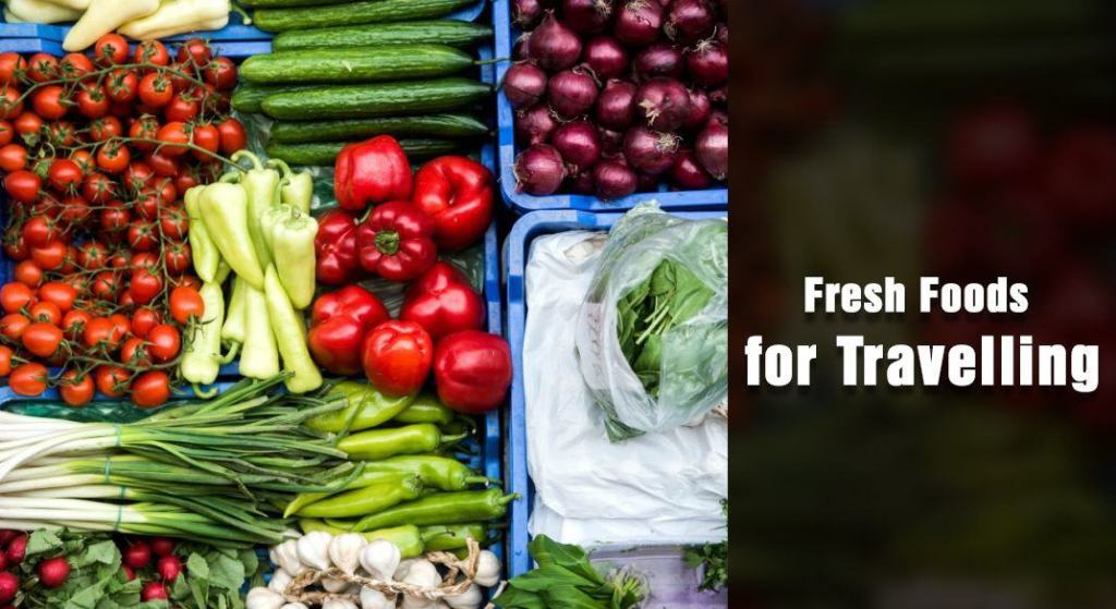 Fresh Foods for Travelling