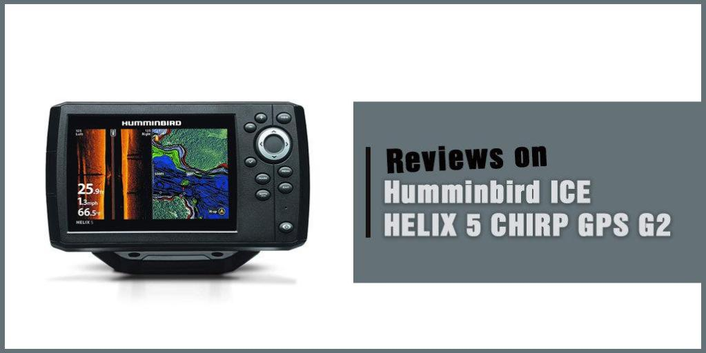 Humminbird ICE HELIX 5 CHIRP GPS G2 Review