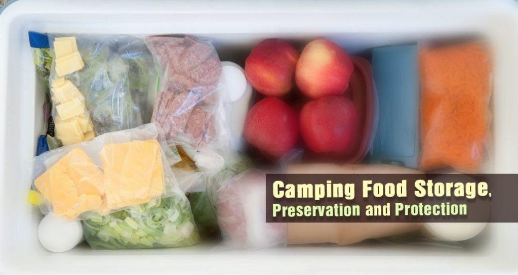 Camping Food Storage, Preservation and Protection