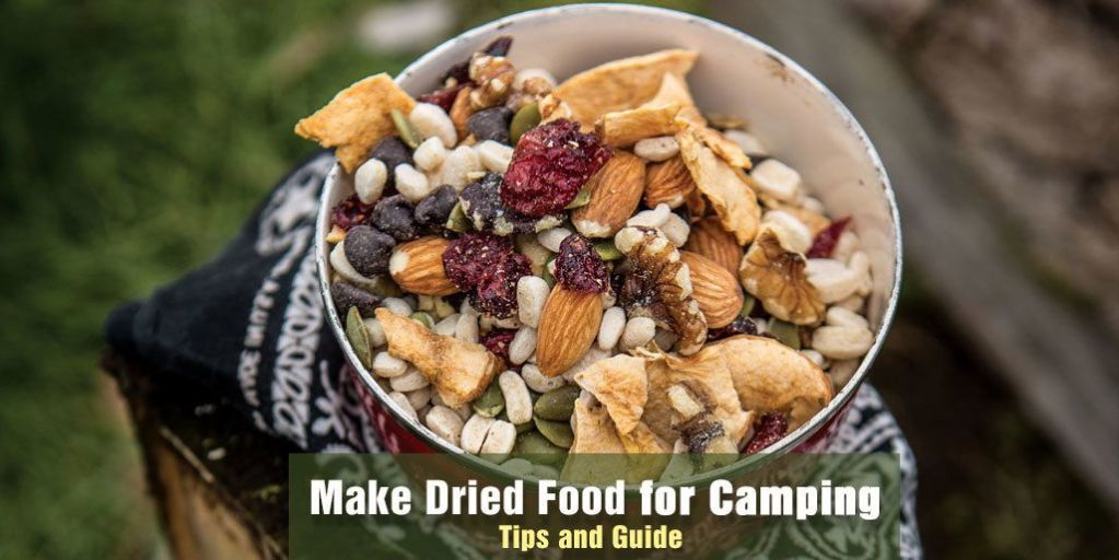 Make Dried Food for Camping: Tips and Guide