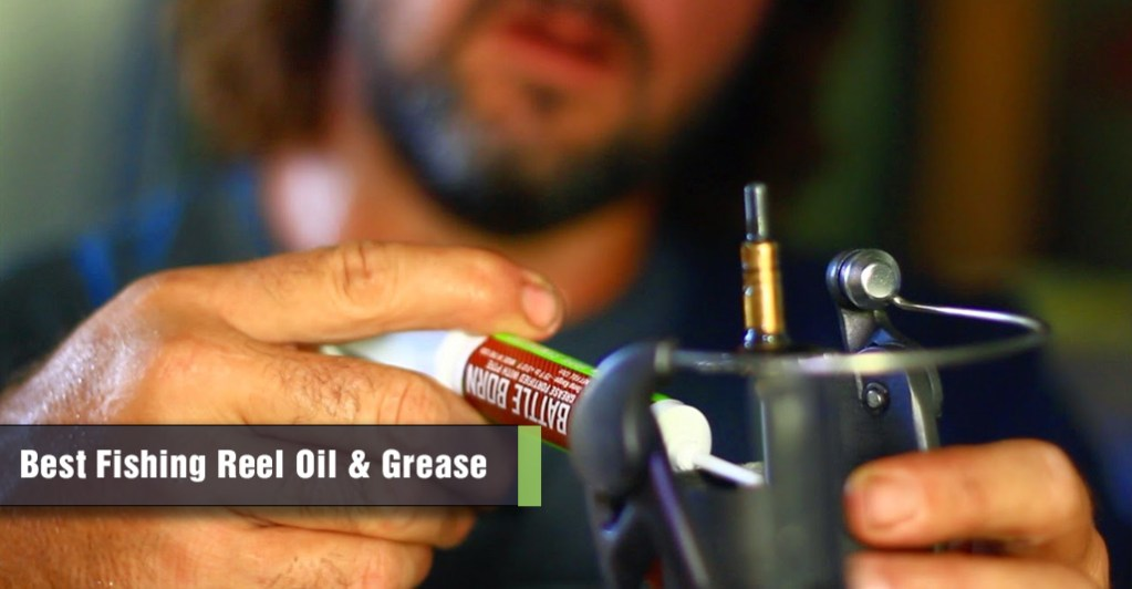 Best Fishing Reel Oil and Grease