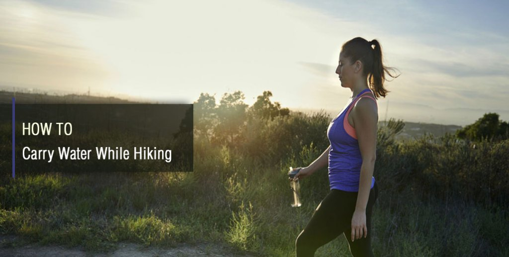 How to Carry Water While Hiking
