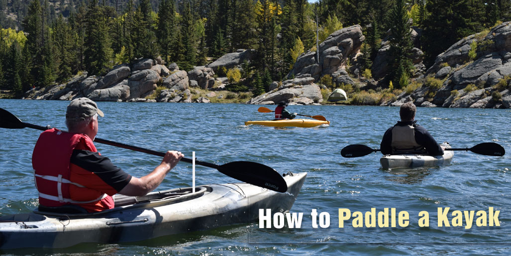 How to Paddle a Kayak: Tips and Techniques