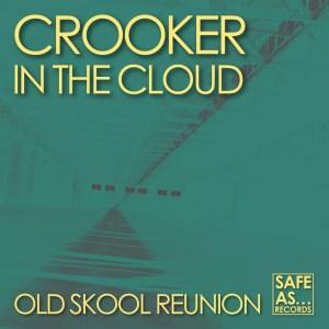 Crooker in the Cloud - Old Skool Reunion