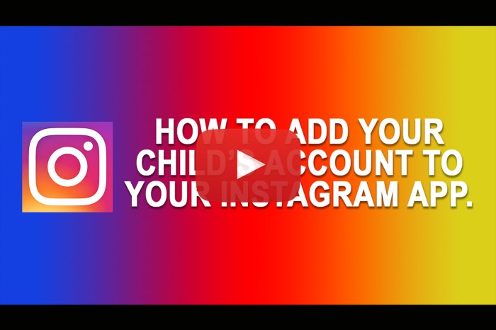VIDEO: Add Your Child's Account To Your Instagram App