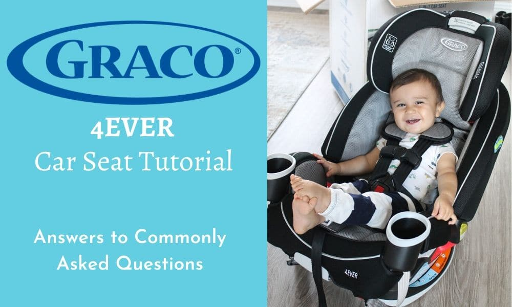 Graco 4ever Car Seat Tutorial Answers To Commonly Asked Questions Safe Convertible Car Seats