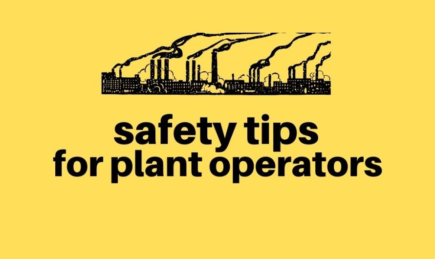 12 Safety Tips for New Chemical Plant Operators