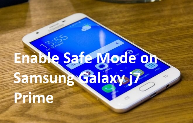 How to Enable Safe Mode on Samsung Galaxy j7 Prime