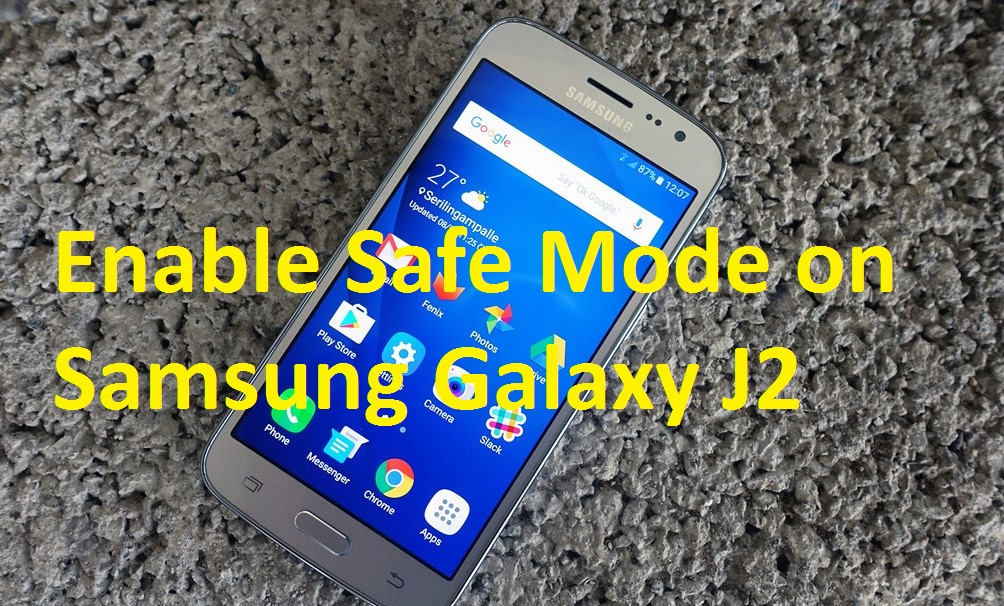 How to Enable Safe Mode on Samsung Galaxy J2