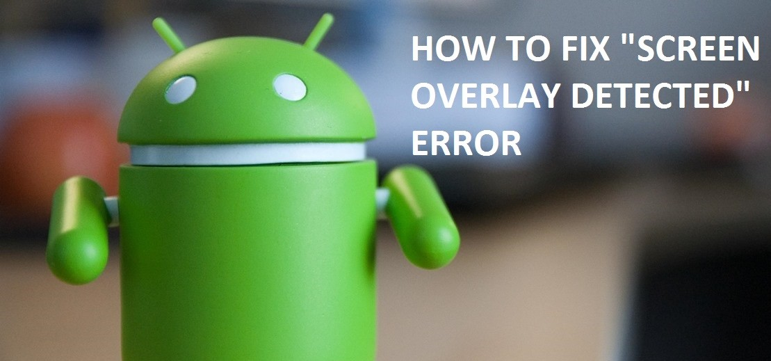 Fixed - Screen overlay Detected Problem solved on Samsung