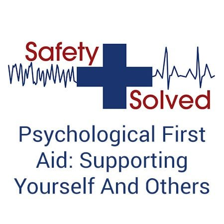 Psychological First Aid: Supporting Yourself And Others During COVID-19
