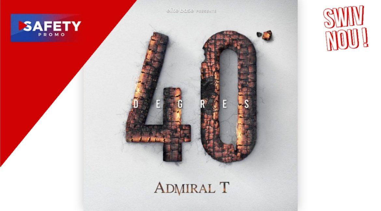 Album : Admiral T - 40 Degrés