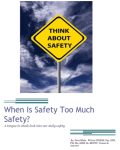 Free Ebook – When Is Safety Too Much Safety?