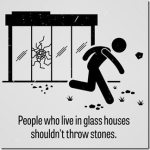 Living In Glass Houses