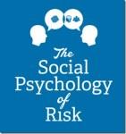 Social Psychology of Risk Workshop-Sydney