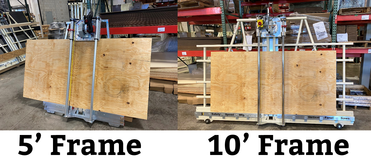 5', and 10' frame on Safety Speeds vertical panel saw