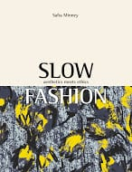 Slow Fashion, Where Fashion Meets Aesthetics Book by Safia Minney