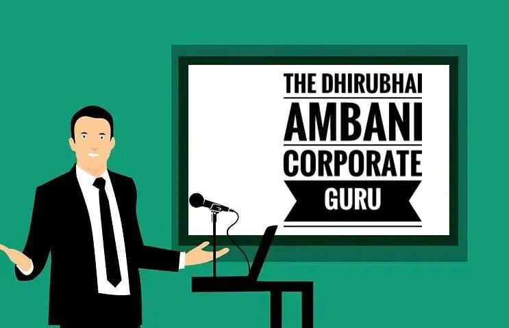 The Dhirubhai Ambani Corporate Guru