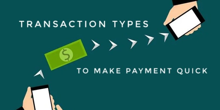 Top 10 bank transaction types to make payment quick