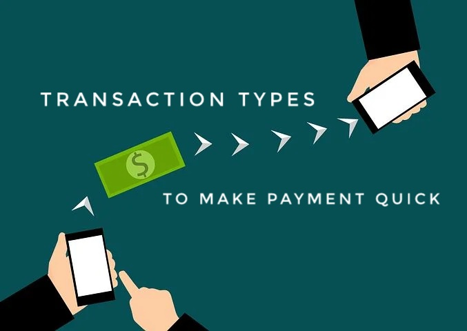 transaction types to make payment quick