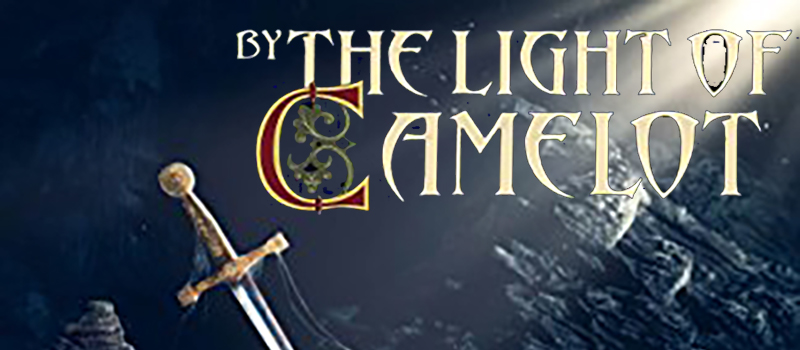 By the Light of Camelot
