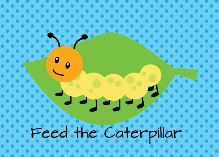 Feed the Caterpillar