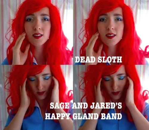 Sage Harrington - Dead Sloth - Happy Gland Band