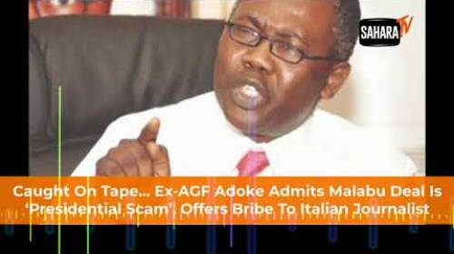Caught On Tape: Adoke Admits Malabu Deal Is 'Presidential Scam', Offers Bribe To Italian Journalist