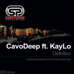 CavoDeep & KayLo - Definition (Incl. Remixes)