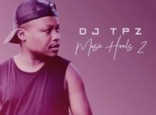EP: DJ TPZ - Music Heals 2