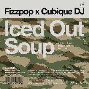 Fizzpop & Cubique DJ - Iced Out Soup (Original Mix)