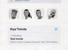Kammu Dee ft Cassper Nyovest, Semi Tee & Miano - Siya'Trenda