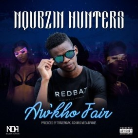 Nqubzin Hunters ft Trademark, Achim & Mega Drumz - Aw'kho Fair