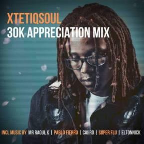 XtetiQsoul - 30K Appreciation Mix