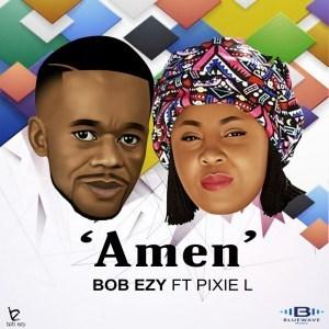 Bob Ezy ft Pixie L - Amen