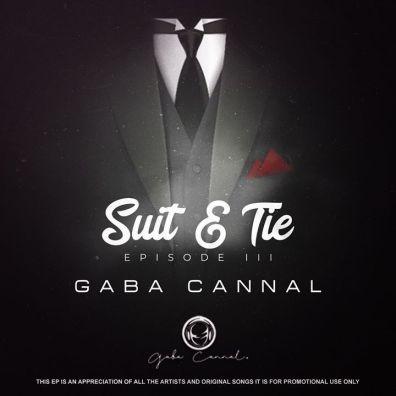 EP: Gaba Cannal - Suit & Tie Episode III
