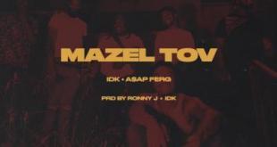 IDK ft A$AP Ferg - Mazel Tov