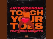 JayDaYoungan ft Mulatto - Touch Your Toes