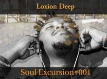 Loxion Deep - Soul Excursion #001 Mix