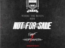 (Video) HopeMasta & Espiquet - Not For Sale