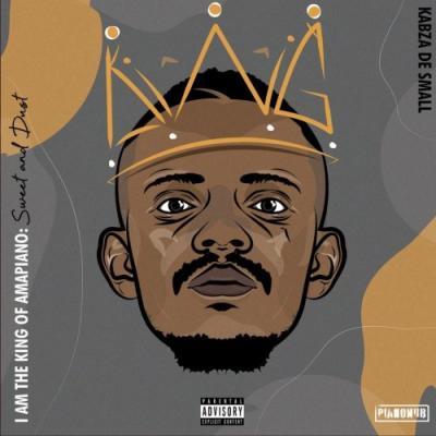 ALBUM: Kabza De Small - I Am The King Of Amapiano: Sweet & Dust