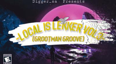 Digger SA - Local Is Lekker Vol. 3 (Grootman Groove)