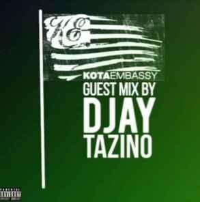 Djay Tazino - Kota Embasssy Guest Mix