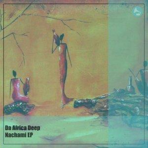 EP: Da Africa Deep - Nachami