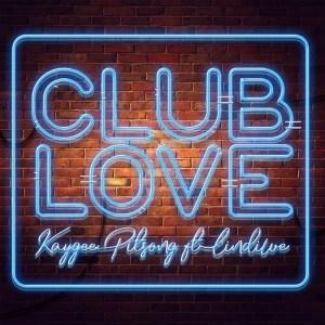 Kaygee Pitsong ft Lindiwe - Club Love