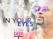 Low Deep T - In Your Eyes (Remixes)
